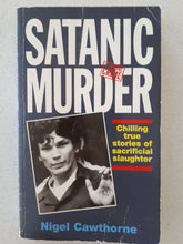 Load image into Gallery viewer, Satanic Murder by Nigel Cawthorne