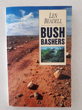 Load image into Gallery viewer, Bush Bashers by Len Beadell