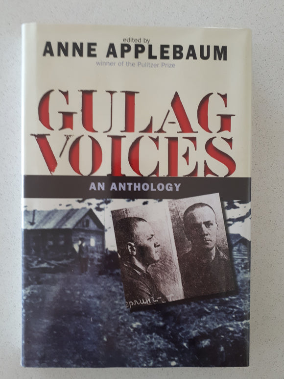 Gulag Voices An Anthology edited by Anne Applebaum