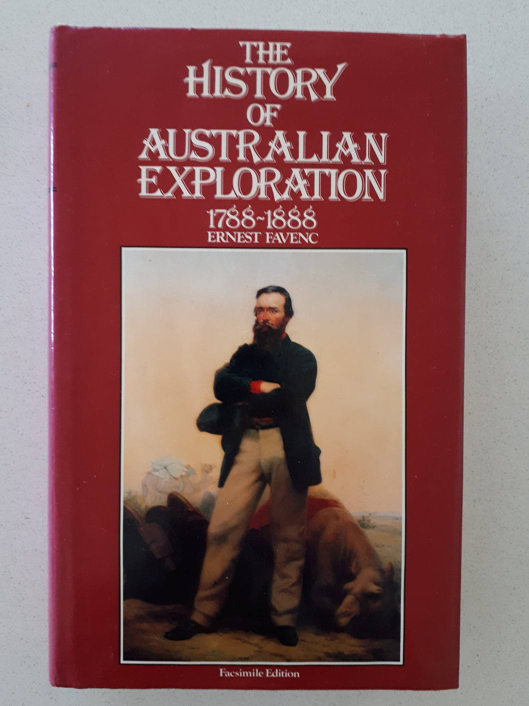 The History of Australian Exploration 1788-1888 by Ernest Favenc