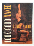 Look Good Naked by Donna Aston