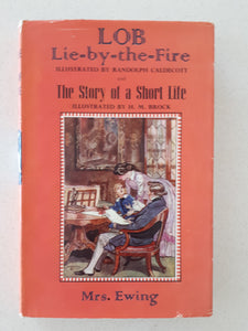 LOB Lie-by-the-fire and The Story Of A Short Life by Mrs Ewing