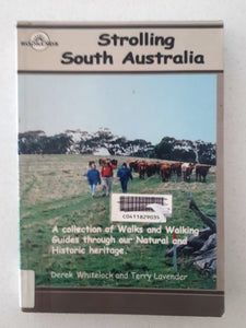 Strolling South Australia by Derek Whitelock and Terry Lavender