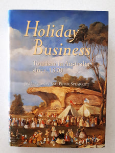 Holiday Business  Tourism in Australia since 1870  by Jim Davidson and Peter Spearritt