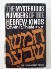Load image into Gallery viewer, The Mysterious Numbers of the Hebrew Kings  A Reconstruction of the Chronology of the Kingdoms of Israel and Judah  by Edwin R. Thiele