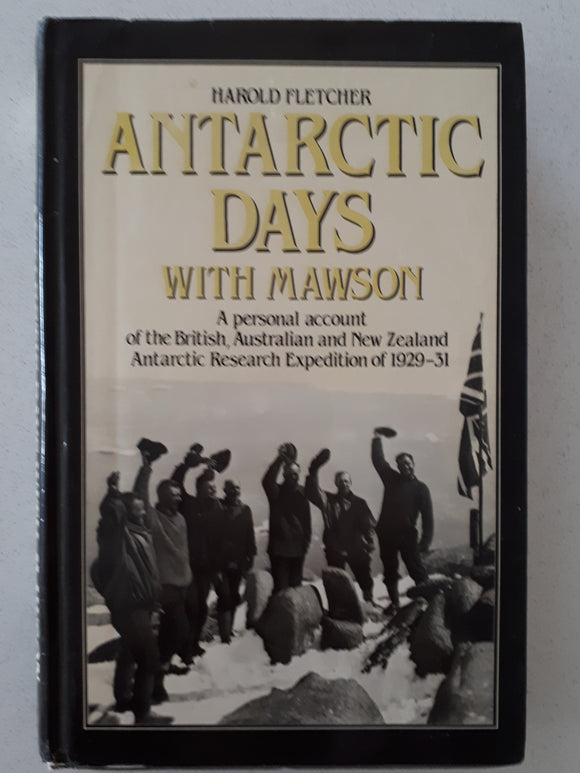 Antarctic Days With Mawson by Harold Fletcher