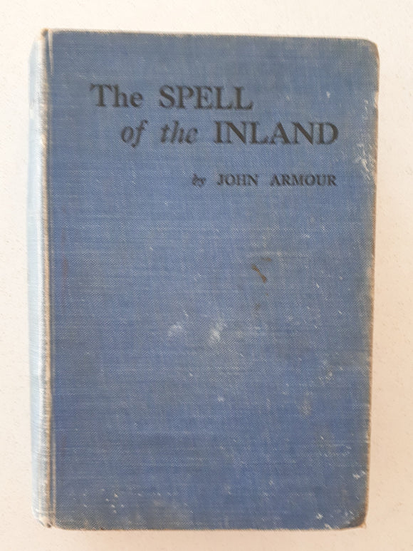 The Spell of the Inland by John Armour