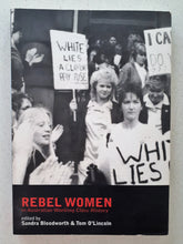 Load image into Gallery viewer, Rebel Women by Sandra Bloodworth & Tom O'Lincoln