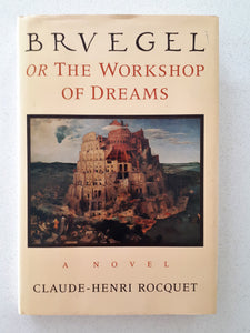 Brvegel Or The Workshop Of Dreams by Claude-Henri Rocquet