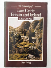 Load image into Gallery viewer, The Archaeology of Late Celtic Britain and Ireland by Lloyd Laing