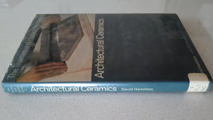 The Thames and Hudson Manual of Architectural Ceramics by David Hamilton