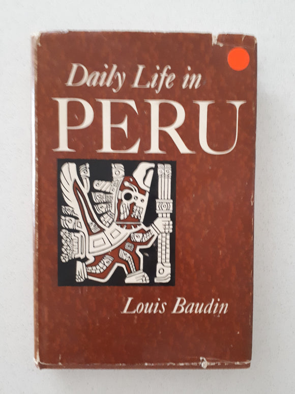 The Daily Life in Peru by Louis Baudin