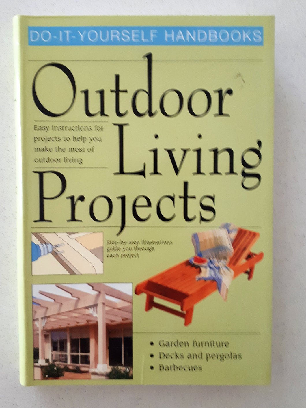 Outdoor Living Projects by John Bowler & Frank Gardner
