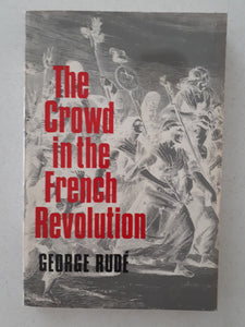 The Crowd in the French Revolution by George Rude