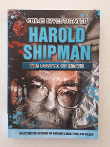 Crime Investigated Harold Shipman The Doctor Of Death by Mel Plehov