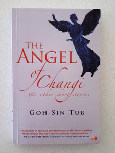 The Angel of Changi & other short stories  by Goh Sin Tub