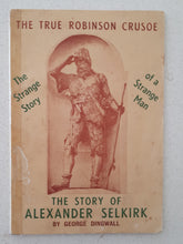 Load image into Gallery viewer, The Story of Alexander Selkirk by George Dingwall