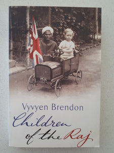 Children of the Raj by Vyvyen Brendon