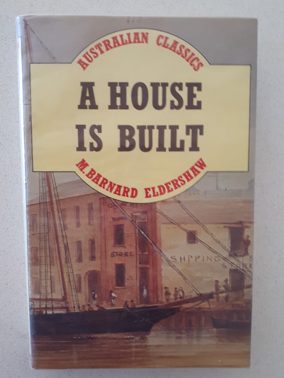 A House Is Built by M. Bernard Eldershaw