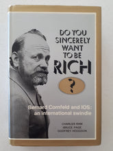 Load image into Gallery viewer, Do You Sincerely Want To Be Rich?  Bernard Cornfield and IOS: an international swindle  by Charles Raw, Godfrey Hodgson & Bruce Page