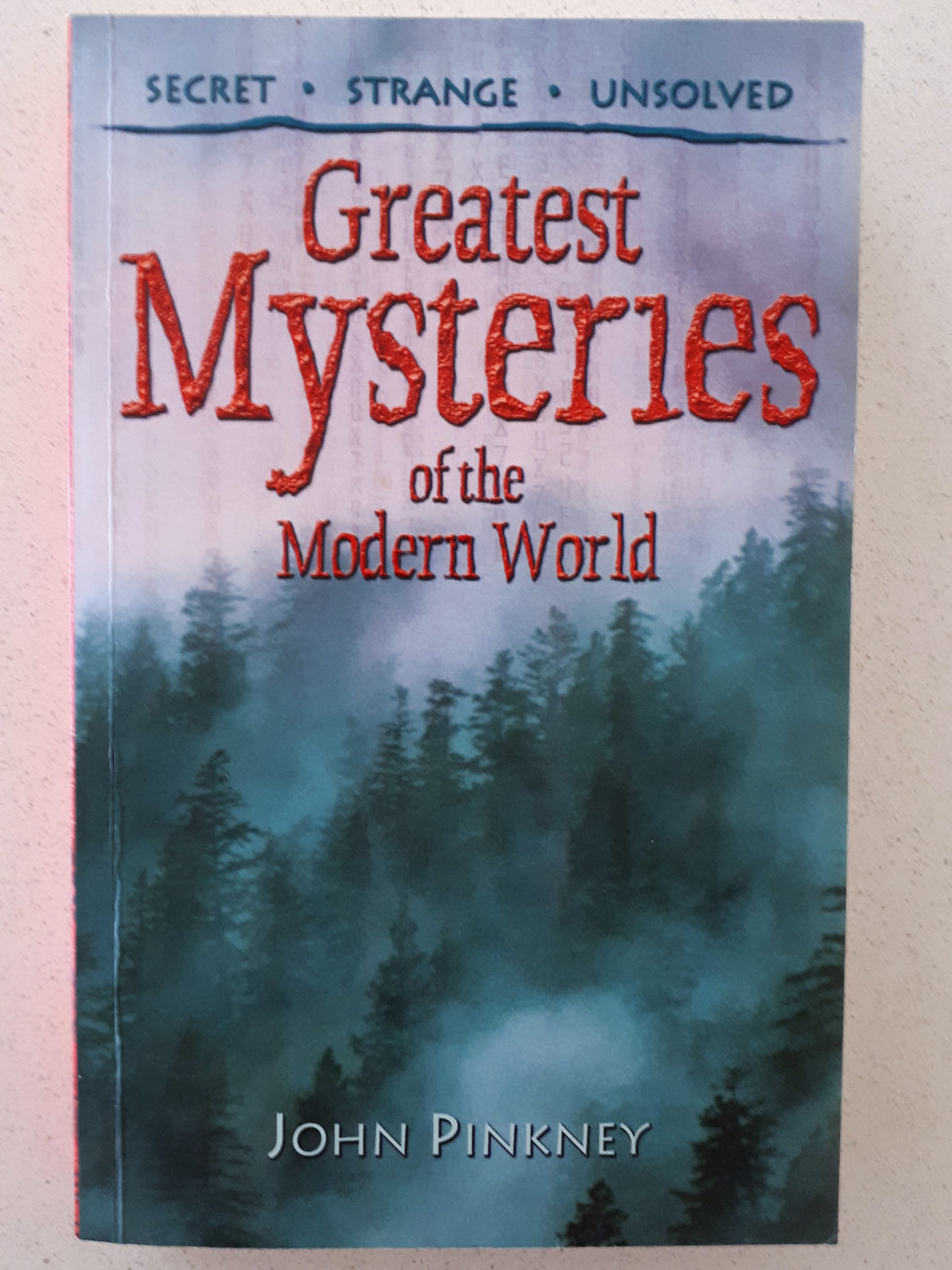 Great Mysteries of the Modern World by John Pinkney