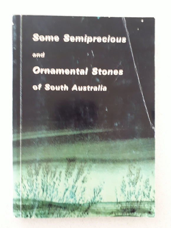 Some Semiprecious and Ornamental Stones of South Australia by Dept. Mines and Energy