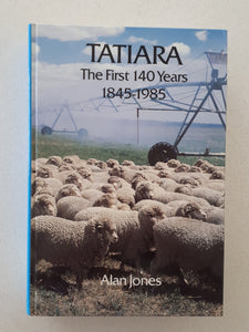 Tatiara The First 140 Years 1845-1985 by Alan Jones