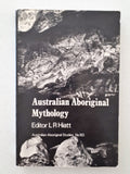 Australian Aboriginal Mythology Edited by L R Hiatt
