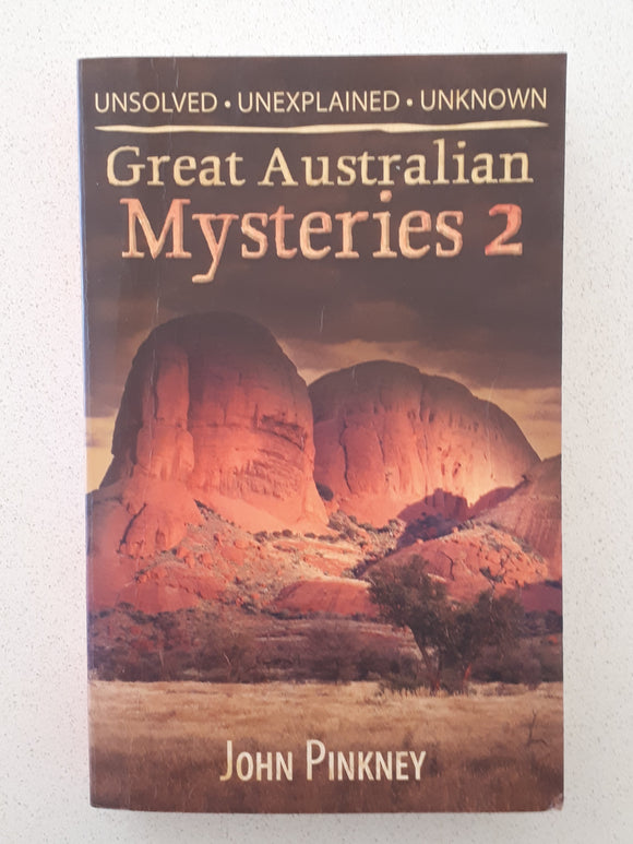 Great Australian Mysteries 2 by John Pinkney
