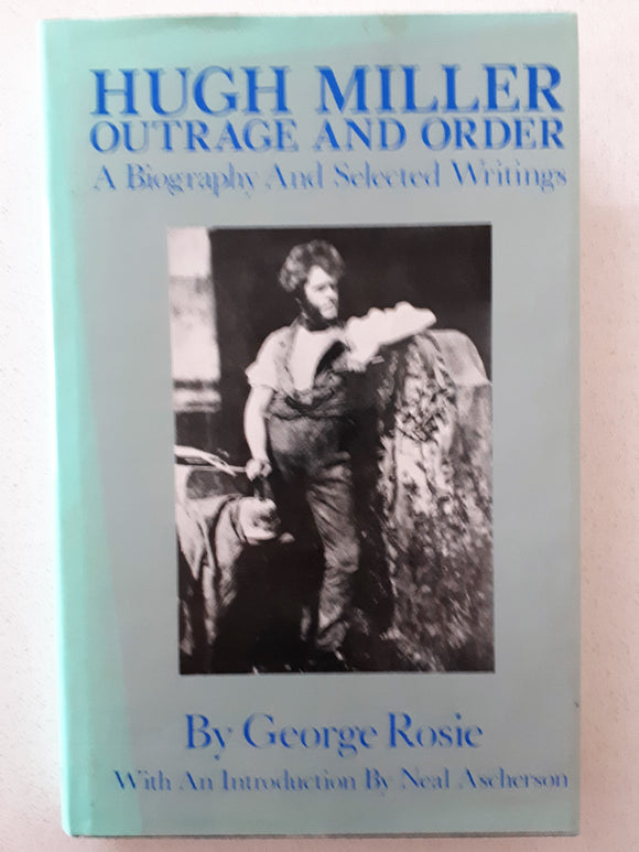 Hugh Miller Outrage And Order by George Rose