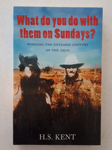 What do you do with them on Sundays? by H. S. Kent