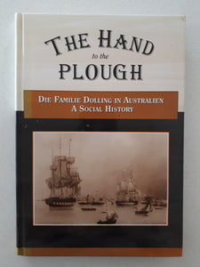 The Hand to the Plough by Alison Dolling and Scott Dolling