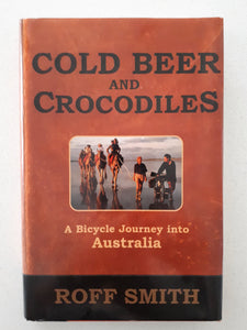 Cold Beers and Crocodiles by Roff Smith