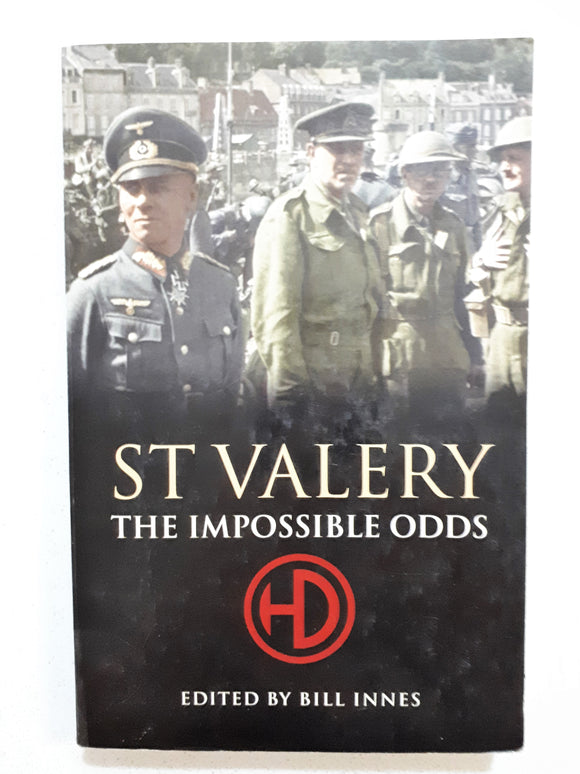 St Valery The Impossible Odds edited by Bill Innes