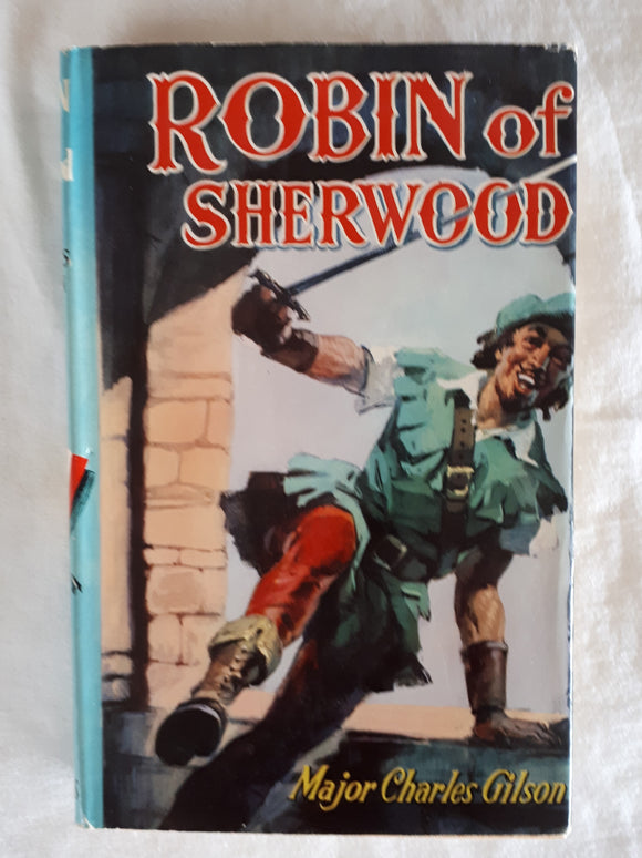 Robin of Sherwood by Major Charles Gilson