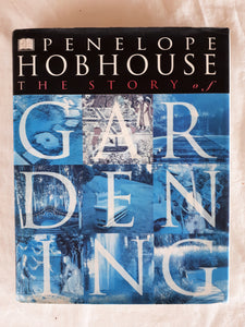 The Story of Gardening by Penelope Hobhouse