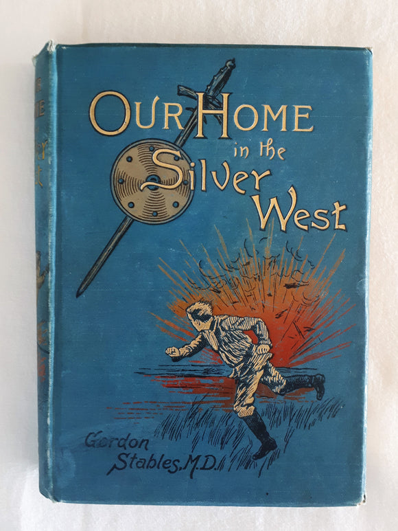 Our Home in the Silver West by Gordon Stables [First Edition]
