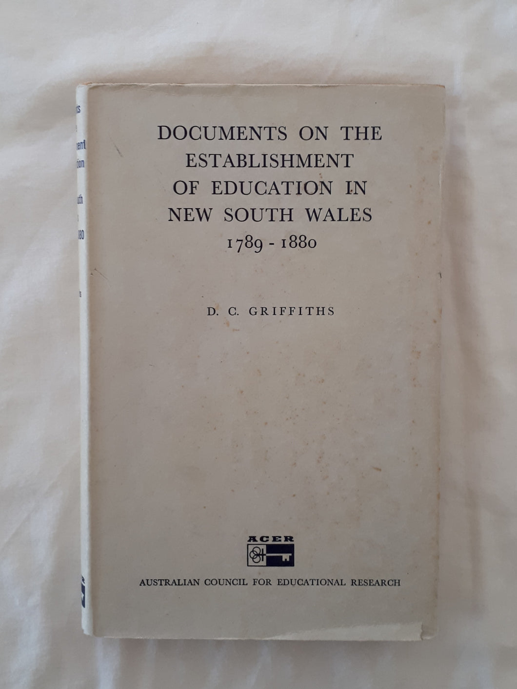 Documents on the Establishment of Education in New South Wales 1789 - 1880 by D. C. Griffiths
