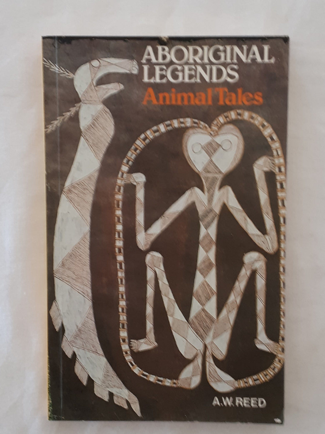 Aboriginal Legends Animal Tales by A. W. Reed