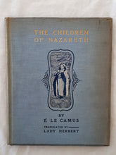 Load image into Gallery viewer, The Children of Nazareth  The Past in the Present  by E. Le Camus, Translated by Lady Herbert