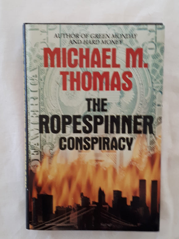 The Ropespinner Conspiracy by Michael M. Thomas