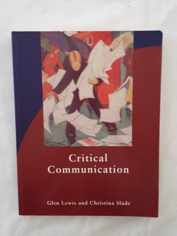 Critical Communication by Glen Lewis and Christina Slade