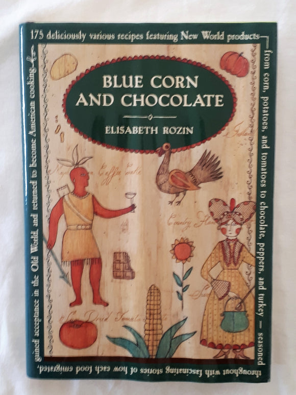 Blue Corn and Chocolate by Elisabeth Rozin