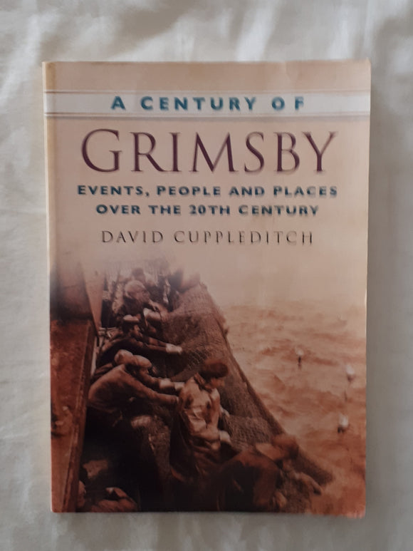 A Century of Grimsby by David Cuppleditch