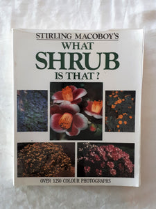 What Shrub Is That? by Stirling Macoboy