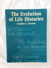 Load image into Gallery viewer, The Evolution of Life Histories by Stephen C. Stearns