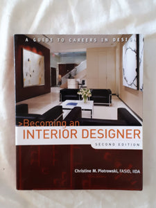 Becoming an Interior Designer by Christine M. Piotrowski