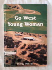 Go West Young Woman by Shirley Branson