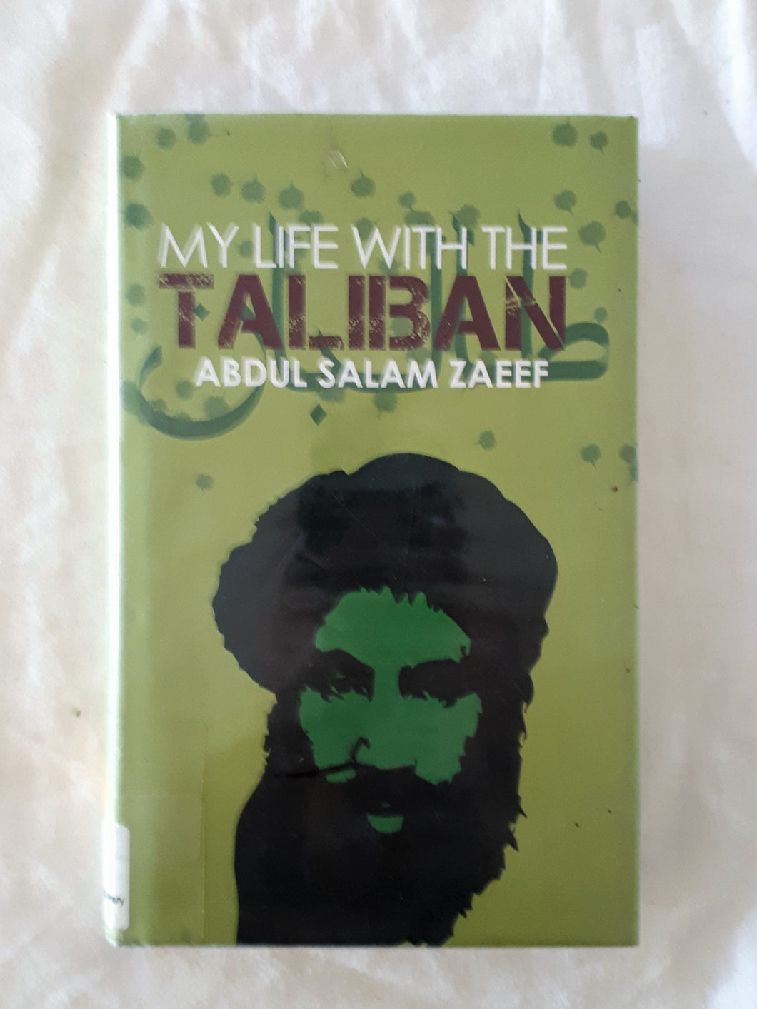 My Life With the Taliban by Abdul Salam Zaeef