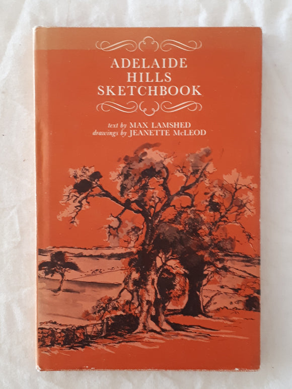 Adelaide Hills Sketchbook by Max Lamshed and Jeanette McLeod